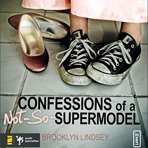 Confessions of a Not-So-Supermodel cover art