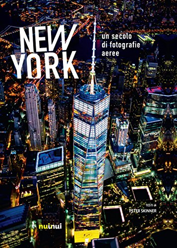 New York. Un secolo di fotografie aeree. Ediz. illustrata
