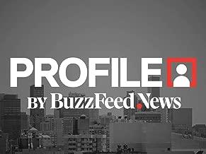 PROFILE By BuzzFeed News