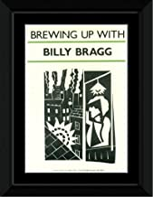 Stick It On Your Wall Billy Bragg - Brewing Up with Framed Mini Poster - 14.7x10.2cm