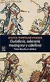 Ciudadanía, soberanía monárquica y caballería: Poética del orden de caballería (Universitaria)