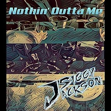 Nothin' Outta Me