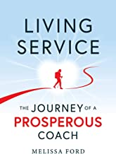 Living Service: The Journey of a Prosperous Coach