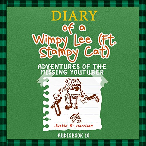 Diary Of A Wimpy Lee (ft. Stampy Cat): Adventures of the Missing Youtuber audiobook cover art