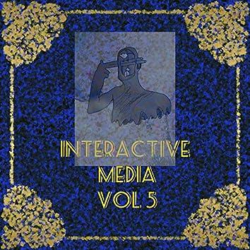 Interactive Media, Vol. 5