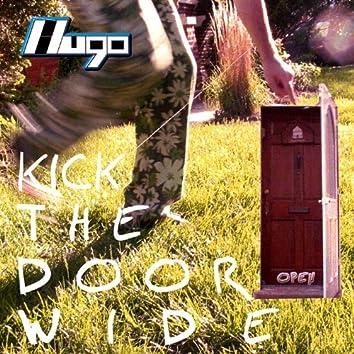 Kick the Door Wide Open