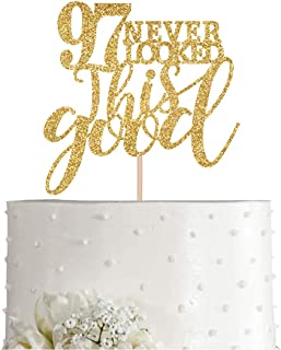 Gold Glitter 97 Never Looked This Good Cake Topper, Women Gold Happy 97th Birthday Cake Topper, Birthday Party Decorations, Supplies