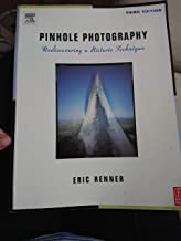 Pinhole Photography: Rediscovering a Historic Technique 3rd edition by Renner, Eric (2004) Paperback