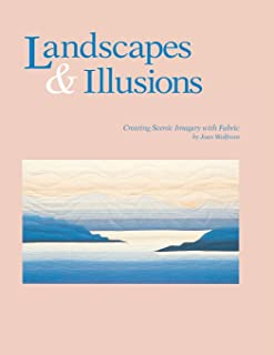 Landscapes & Illusions: Creating Scenic Imagery in Fabric