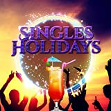 Singles Holidays - Fall in Love on Vacation, First Time, Passionate Eroticism, Bikini on the Beach, Relaxing Sex, Vibration and Hot Rhythms, Send a Kiss