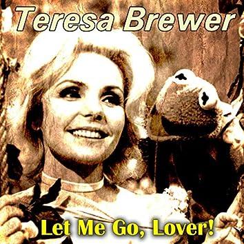 Let Me Go, Lover!