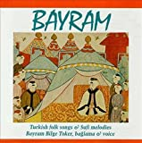 Bayram-Turkish Folk Songs & Sufi Melodies by Bayram Bilge Toker (2000-05-30)