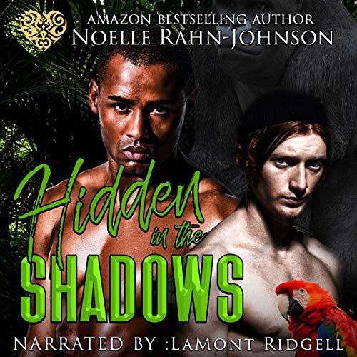 Hidden in the Shadows Audiobook By Noelle Rahn-Johnson cover art