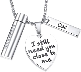 Cremation Jewelry for Ashes Urn Necklace Keepsake in Memory of Family,I Still Need You Close to Me