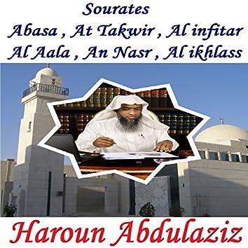 Sourates Abasa , At Takwir , Al infitar , Al Aala , An Nasr , Al ikhlass (Quran)
