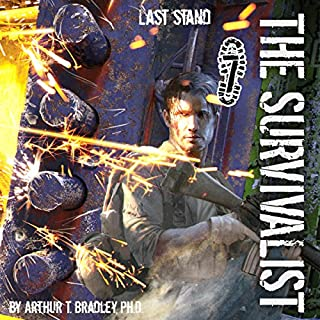 Last Stand     The Survivalist, Book 7              Written by:                                                                                                                                 Dr. Arthur T. Bradley                               Narrated by:                                                                                                                                 John David Farrell                      Length: 8 hrs and 28 mins     Not rated yet     Overall 0.0