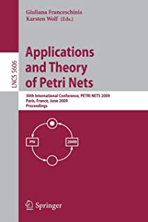 Applications and Theory of Petri Nets: 30th International Conference, PETRI NETS 2009, Paris, France, June 22-26, 2009, Pr...