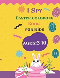 i spy easter coloring book for kids ages 2-10: A Fun Easter Activity Book Coloring For Kids Ages 2-10 (Bunny, Easter Eggs,...