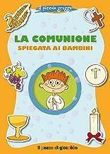 Scaricare Libri La Comunione spiegata ai bambini. Il piccolo gregge PDF
