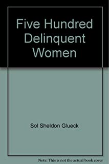 Five Hundred Delinquent Women