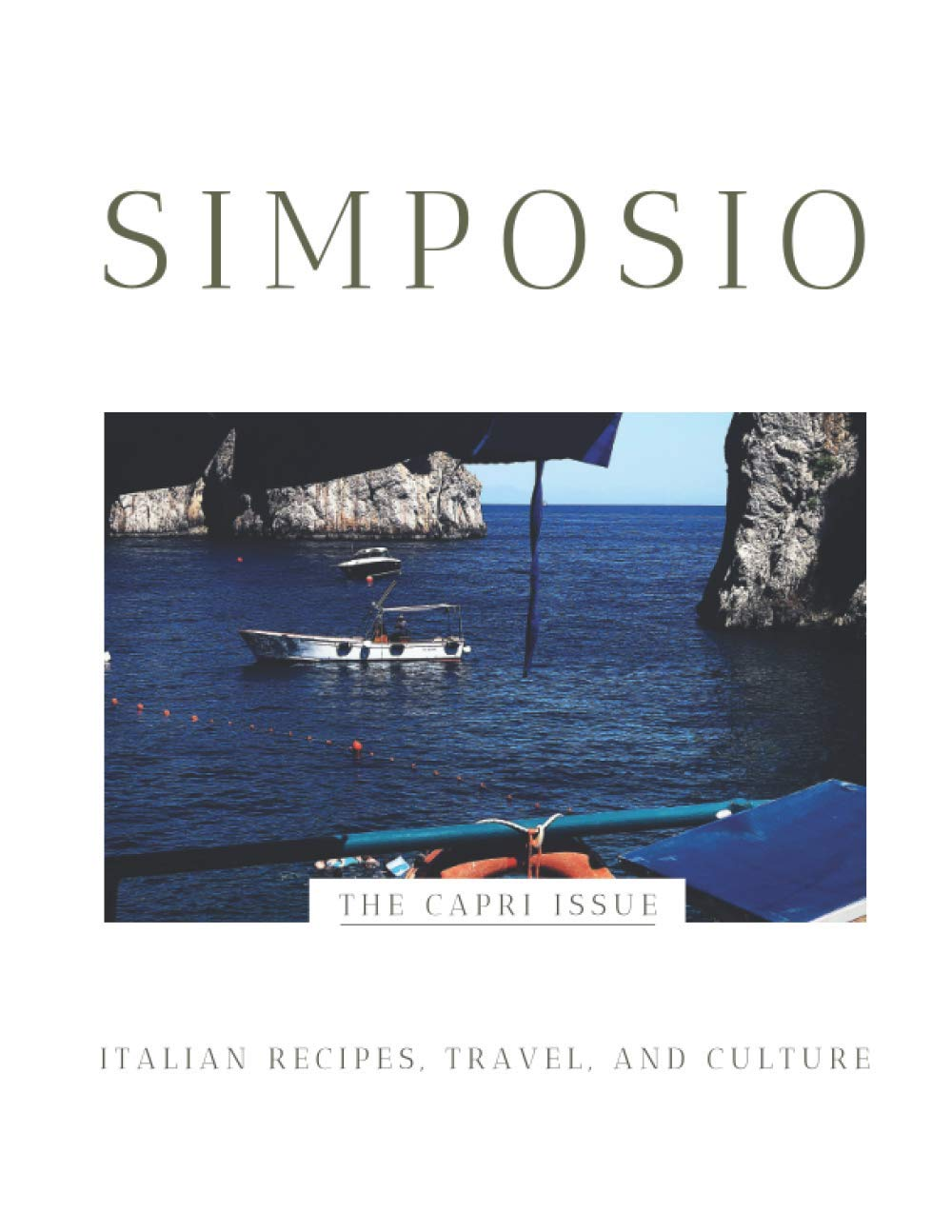 Image OfSimposio / Italian Recipes, Travel, And Culture: The Capri Issue