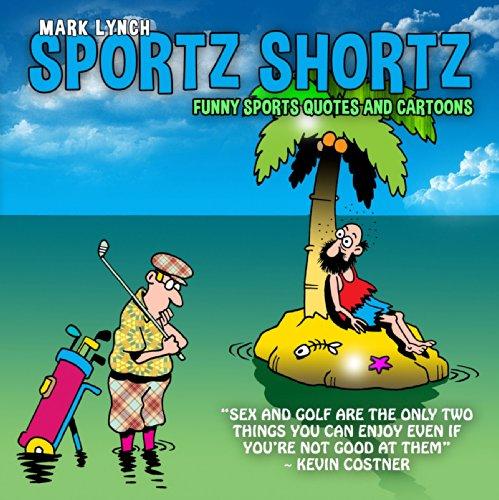 Sportz Shortz: Funny Sports Quotes and Cartoons (English Edition)