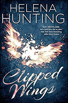 Clipped Wings (The Clipped Wings Series Book 1) by [Helena Hunting]