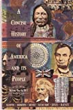 A Concise History of America and Its People, Volume I, to 1877 0673467813 Book Cover
