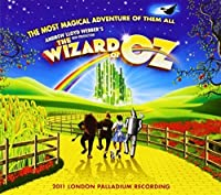 The Wizard of Oz: 2011 London Palladium Recording (2011-06-28)