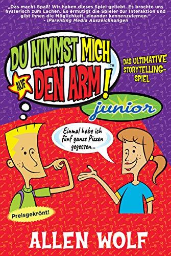 Du Nimmst Mich Auf Den Arm: Junior : das ultimative Storytelling-Spiele