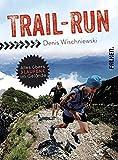 Trail-Run: Alles übers Laufen im Gelände