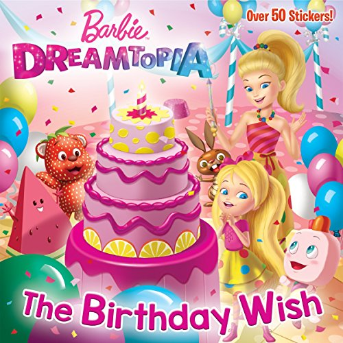 The Birthday Wish (Barbie Dreamtopia