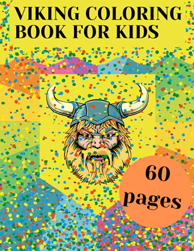 Viking Coloring Book For Kids: Men Woman Relaxation Celtic Art Nordic Warrior Skulls History Ships Berserkers