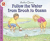 Follow the Water from Brook to Ocean (Let's-Read-and-Find-Out Science 2) by Arthur Dorros(2000-06-21)