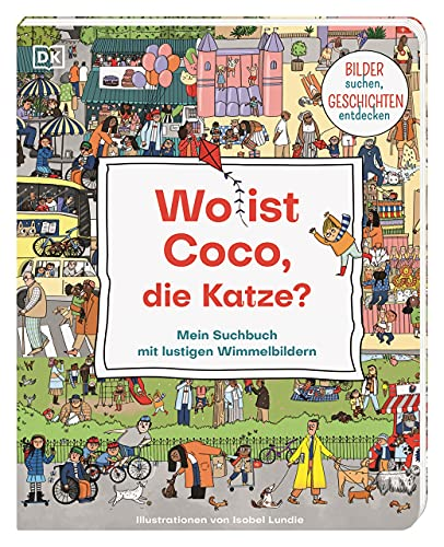 Wo ist Coco, die Katze?: Mein Suchbuch mit lustigen Wimmelbildern. Bilder suchen, Geschichten entdecken. Pappbilderbuch für Kinder ab 2 Jahren