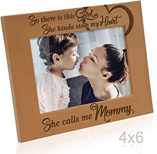 KATE POSH So There is This Girl She Calls me Mommy - Natural Engraved Wood Photo Frame - Mother and Daughter Gifts, Mother's Day, Best Mom Ever, New Baby, New Mom (4x6-Horizontal)