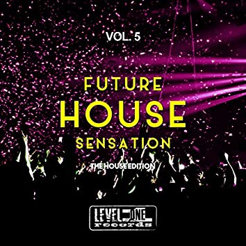 Future House Sensation, Vol. 5 (The House Edition)