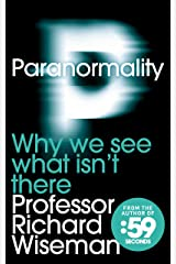 Paranormality: Why we see what isn't there Kindle Edition