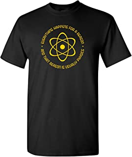 Everything Happens for A Reason Atom Physics Funny Humor Men's Adult T-Shirt
