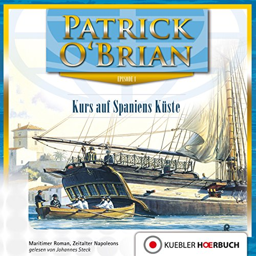 Kurs auf Spaniens Küste     Die Jack-Aubrey-Serie 1              By:                                                                                                                                 Patrick O'Brian                               Narrated by:                                                                                                                                 Johannes Steck                      Length: 15 hrs and 11 mins     Not rated yet     Overall 0.0