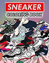 Sneaker Coloring Book: Exclusive Coloring Books With Over 50 High Illustrations Fashion Sneakers Designs