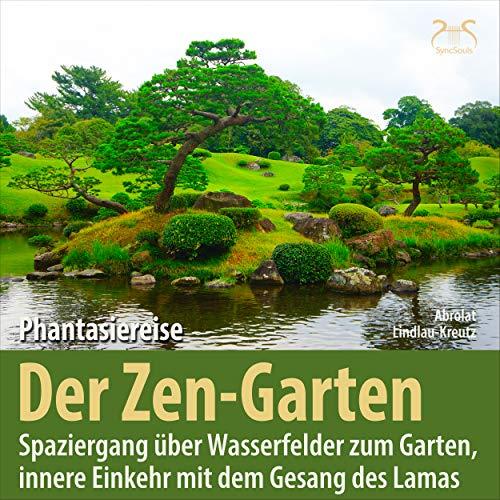 Der Zen-Garten: Phantasiereise und innere Einkehr mit dem Gesang des Lamas, männl. Stimme, Teil 10