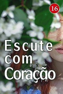 Escute com Coração 16: Isso é tão irritante (Portuguese Edition)