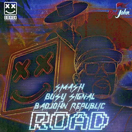 Smash X Busy Signal X Badjohn Republic