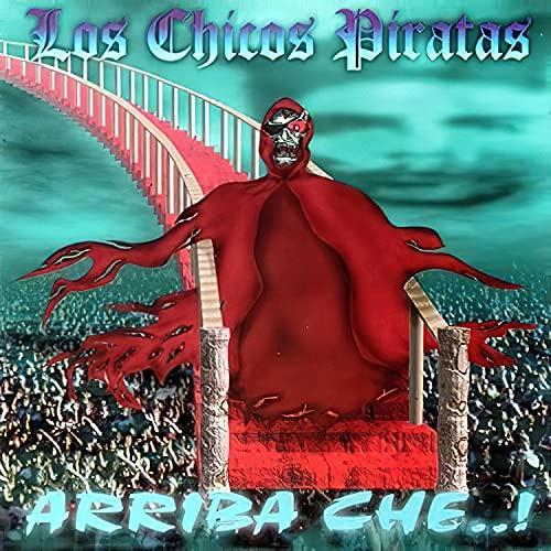 Arriba Che! [Explicit]