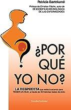 ¿Por qué yo no?: LA RESPUESTA que estás buscando para TENER UN HIJO, a través de 30 historias reales de éxito. (Spanish Edition)
