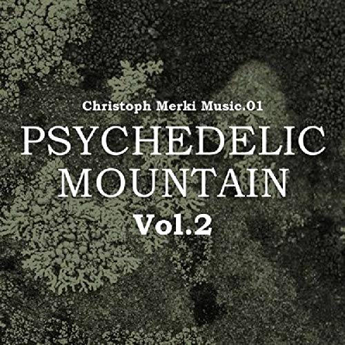 Christoph Merki Music.01 - Psychedelic Mountain Vol.2