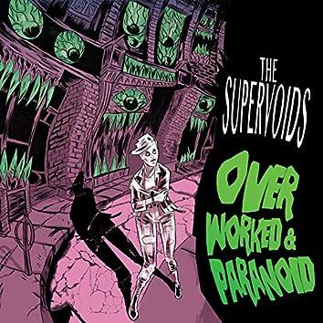 Overworked & Paranoid