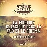La musique classique dans la pub et le cinéma, Vol. 1