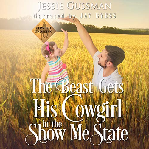The Beast Gets His Cowgirl in the Show Me State Audiobook By Jessie Gussman cover art